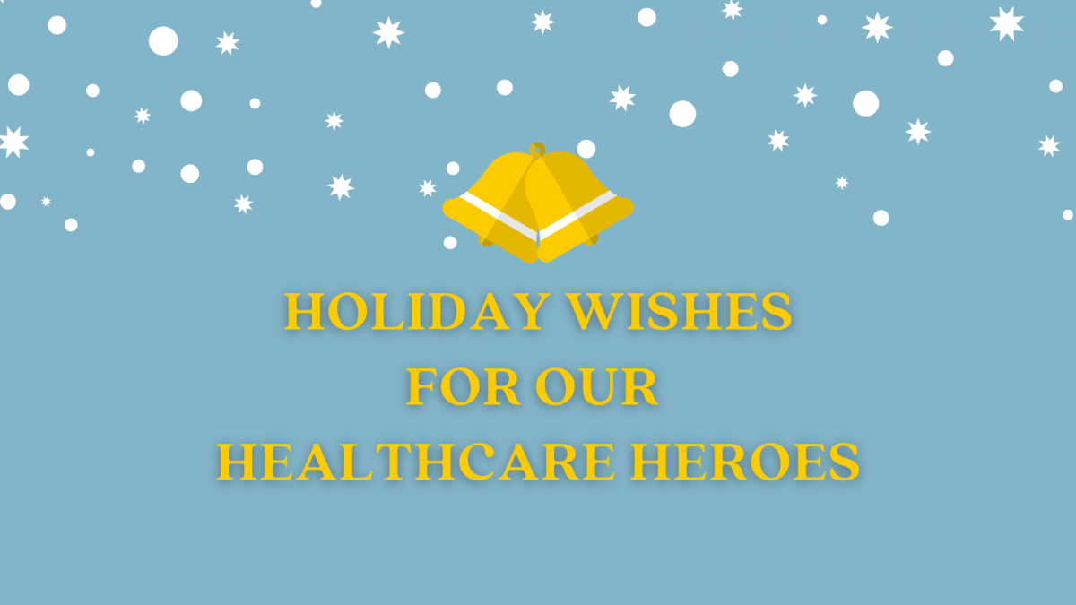 Holiday Wishes for our Healthcare Heroes